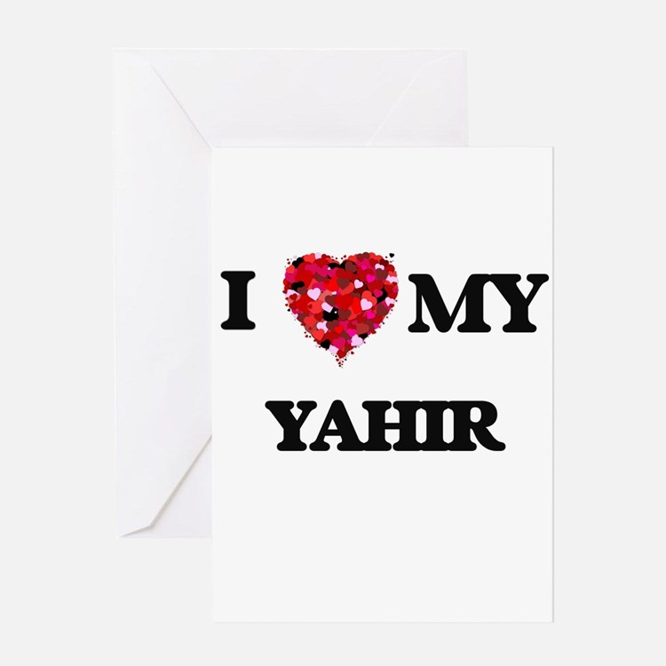 I love my Yahir Greeting Cards