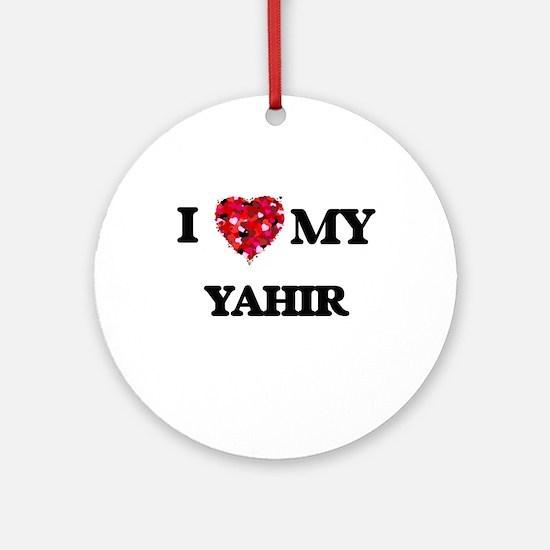 I love my Yahir Ornament (Round)