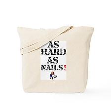 AS HARD AS NAILS! Tote Bag