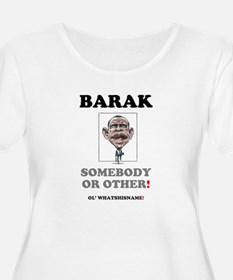 BARAK - SOMEBODY OR OTHER! Plus Size T-Shirt