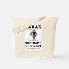 BARAK - SOMEBODY OR OTHER! Tote Bag