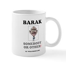 BARAK - SOMEBODY OR OTHER! Mugs