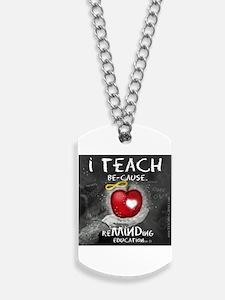 I Teach Be-Cause Dog Tags