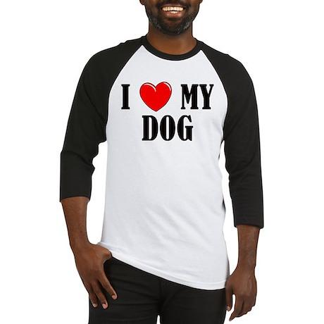 Love My Dog Baseball Jersey