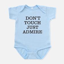 DON'T TOUCH JUST ADMIRE Infant Bodysuit