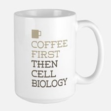 Coffee Then Cell Biology Mugs