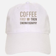 Coffee Then Cinematography Baseball Baseball Cap