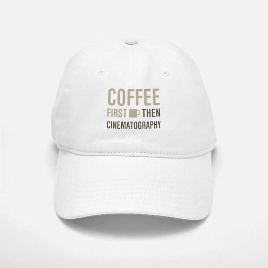 Coffee Then Cinematography Baseball Baseball Cap