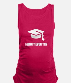 Did Not Try Graduation Maternity Tank Top