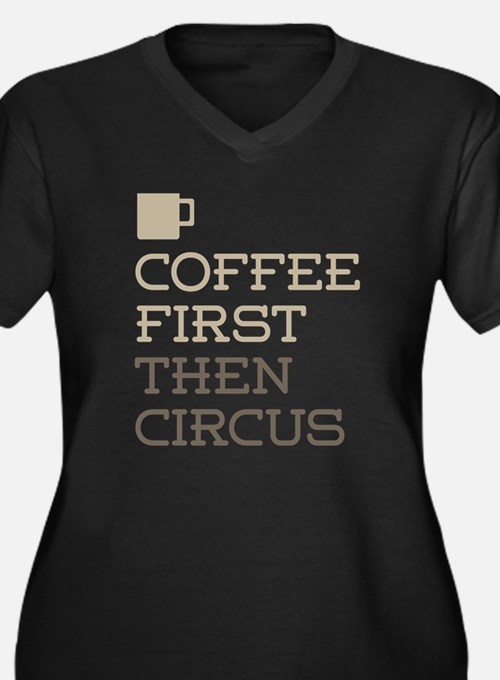 Coffee Then Circus Plus Size T-Shirt