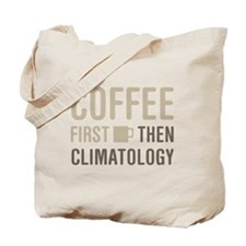 Coffee Then Climatology Tote Bag