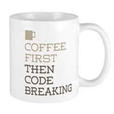 Coffee Then Code Breaking Mugs