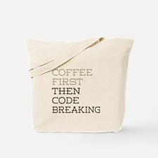 Coffee Then Code Breaking Tote Bag