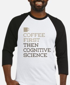 Coffee Then Cognitive Science Baseball Jersey