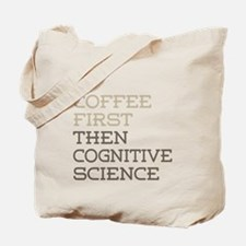 Coffee Then Cognitive Science Tote Bag