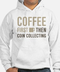 Coffee Then Coin Collecting Hoodie