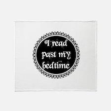 Cute Read past my bedtime Throw Blanket