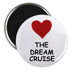 LOVE THE DREAM CRUISE Magnet