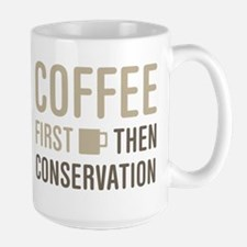 Coffee Then Conservation Mugs