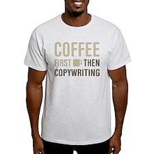 Coffee Then Copywriting T-Shirt