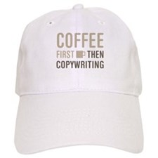 Coffee Then Copywriting Baseball Cap