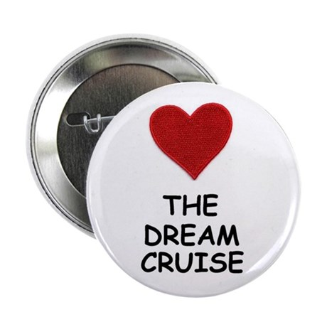 "love the dream cruise 2.25"" Button (10 pack)"