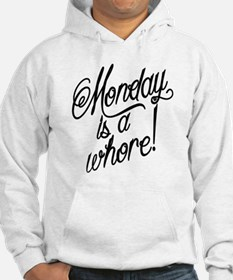 Monday is a Whore Hoodie