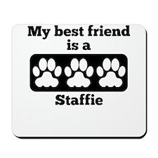 My Best Friend Is A Staffie Mousepad