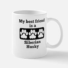 My Best Friend Is A Siberian Husky Mugs