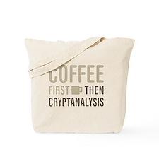 Coffee Then Cryptanalysis Tote Bag