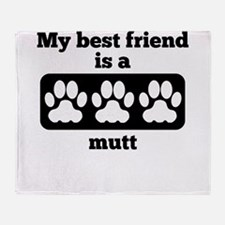 My Best Friend Is A Mutt Throw Blanket