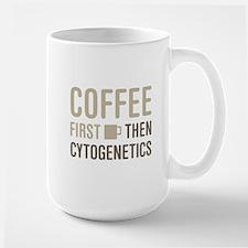 Coffee Then Cytogenetics Mugs