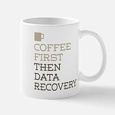 Coffee Then Data Recovery Mugs