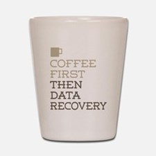 Coffee Then Data Recovery Shot Glass