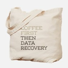 Coffee Then Data Recovery Tote Bag