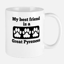 My Best Friend Is A Great Pyrenees Mugs