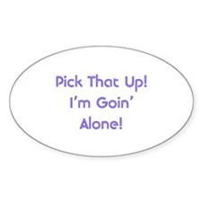 Pick Up Going Alone Oval Decal