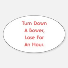 Turn Down Bower Oval Decal