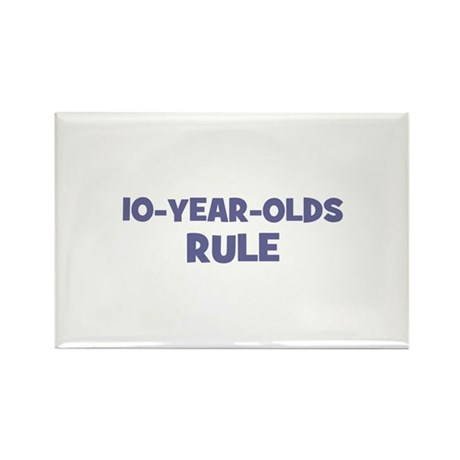 10-Year-Olds~Rule Rectangle Magnet
