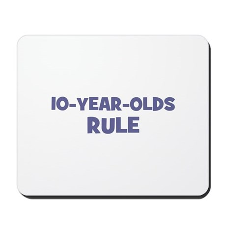 10-Year-Olds~Rule Mousepad