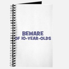 Beware of 10-year-olds Journal