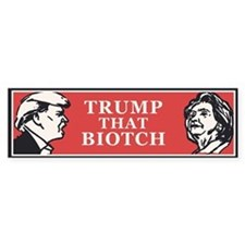 Trump That Biotch Bumper Car Sticker
