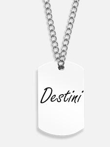 Destini artistic Name Design Dog Tags