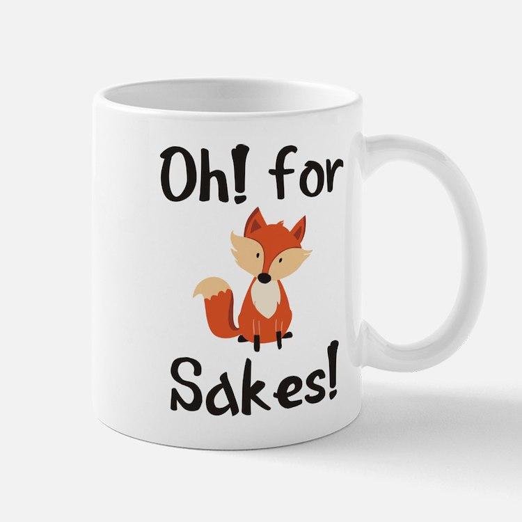 OH! FOR FOX SAKES! Mugs