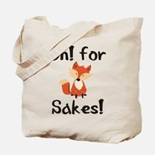 OH! FOR FOX SAKES! Tote Bag