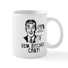 Dem Bitches Cray Mugs