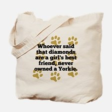 Yorkies Are A Girls Best Friend Tote Bag