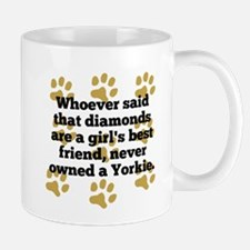 Yorkies Are A Girls Best Friend Mugs