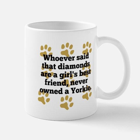 Yorkies Are A Girls Best Friend Mugs