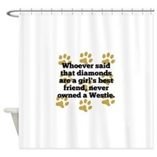 Westies Are A Girls Best Friend Shower Curtain
